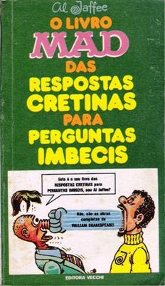 O Livro MAD Das Respostas Cretinas Para Perguntas Imbecis #6 • Brasil • 1st Edition - Veechi
