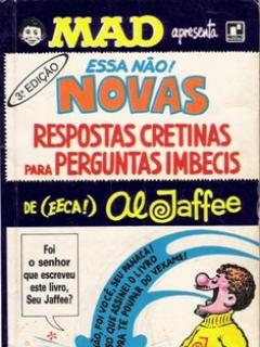 Go to Novas Respostas Cretinas Para Perguntas Imbecis • Brasil • 2nd Edition - Record