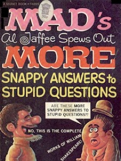 Go to MAD's Al Jaffee Spews Out More Snappy Answers to Stupid Questions • Great Britain