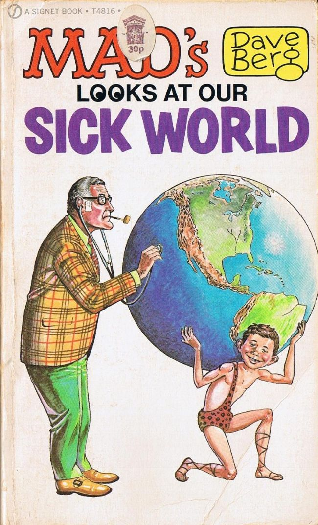 MAD's Dave Berg looks at our Sick World • Great Britain