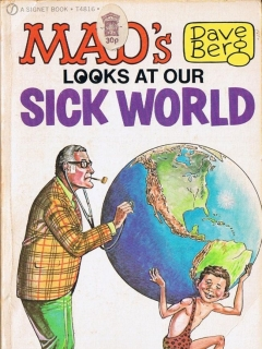Go to MAD's Dave Berg looks at our Sick World • Great Britain