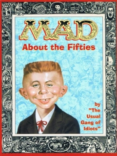 Go to MAD about the Fifties • USA • 1st Edition - New York