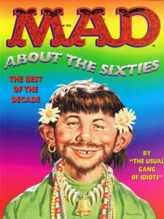 Go to MAD about the Sixties • USA • 1st Edition - New York