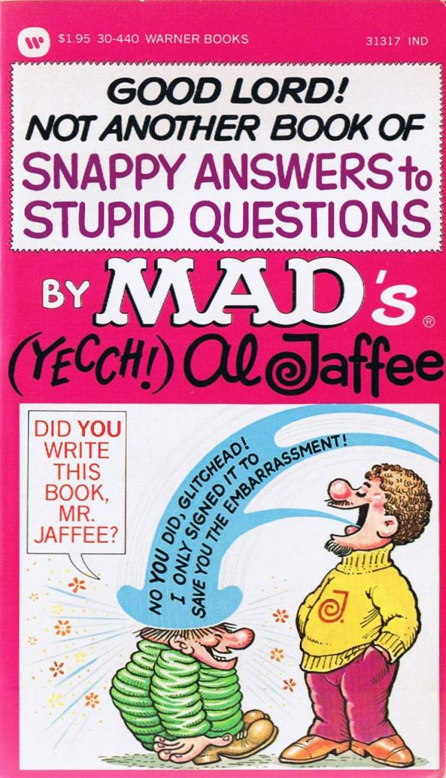 Al Jaffee: Good Lord! Not Another Book of Snappy Answers to Stupid Questions • USA • 1st Edition - New York