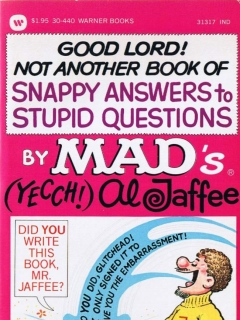Go to Good Lord! Not Another Book of Snappy Answers to Stupid Questions