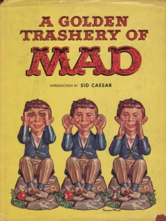 Go to A Golden Trashery of MAD • USA • 1st Edition - New York