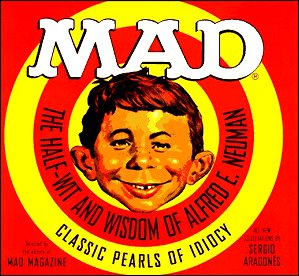 Mad: The Half-Wit and Wisdom of Alfred E. Neuman • USA • 1st Edition - New York