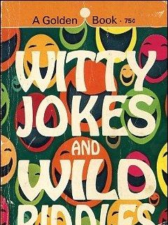 Go to Witty Jokes and Wild Riddles • USA • 1st Edition - New York