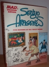 MAD's Greatest Artists: Sergio Aragones: Five Decades of His Finest Works • USA • 1st Edition - New York