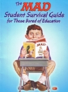 Image of The MAD Student Survival Guide for those Bored of Education
