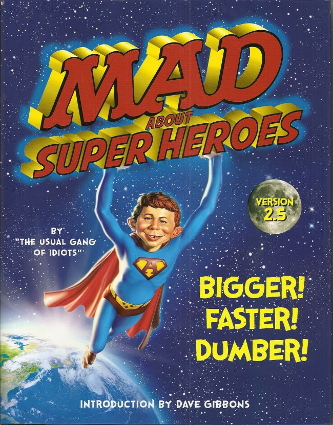 MAD About Super Heroes, Version 2.5: Bigger! Faster! Dumber!  • USA • 1st Edition - New York