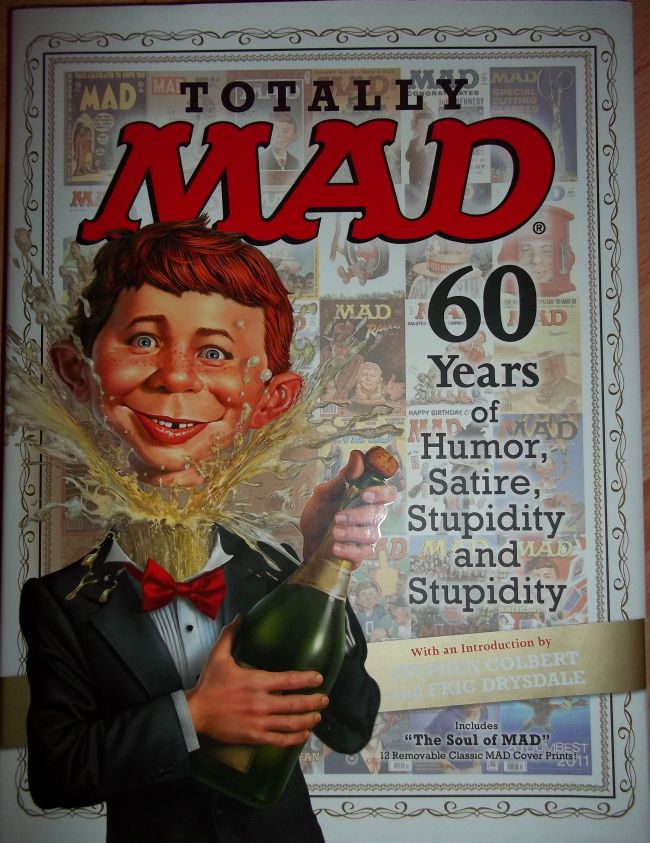 Totally MAD: 60 Years of Humor, Satire, Stupidity and Stupidity • USA • 1st Edition - New York