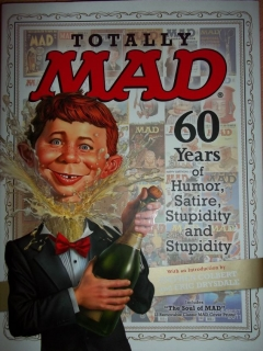 Go to Totally MAD: 60 Years of Humor, Satire, Stupidity and Stupidity