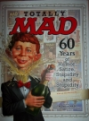Image of Totally MAD: 60 Years of Humor, Satire, Stupidity and Stupidity