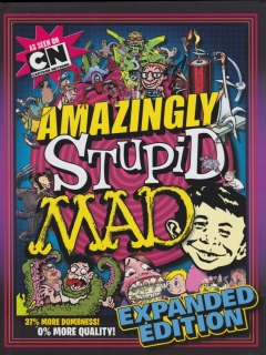 Intensely Dumb MAD: Expanded Edition • USA • 1st Edition - New York