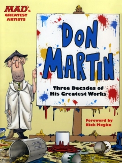 Go to Mads Greatest Artists: Don Martin: Three Decades of His Greatest Works