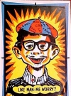 Image of Postcard Pre-MAD Alfred E. Neuman 'Like Man Me Worry?' Day Glow Colors