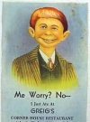 "Image of Postcard Pre-MAD Alfred E. Neuman ""Me worry?"" (Greigs Corner House Restaurant)"