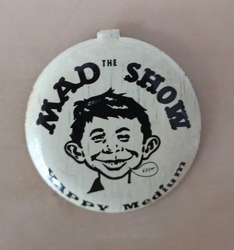 Button 'The MAD Show - Happy Medium' • USA