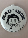 Thumbnail of Button 'The MAD Show - Happy Medium'