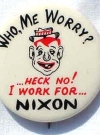 Image of Button Nixon 'What Me Worry'