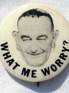 Image of Button LBJ 'What Me Worry'