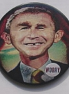 Image of Button George W. Bush 'Me Worry'
