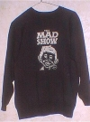 Image of Sweat Shirt MAD Show Cast