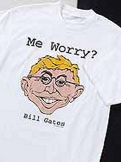Go to T-Shirt 'Alfred E. Neuman What Me Worry?' Bill Gates Spoof #1 • USA