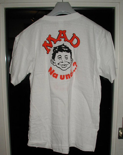 "MAD Magazine - Original ""Na Und....?"" T-Shirt • Germany"