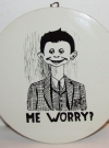 Image of Circular Wall Plaque Alfred E Neuman 'Me Worry?'
