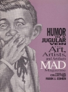 Humor in a Jugular Vein: The Art, Artists and Artifacts of MAD Magazine