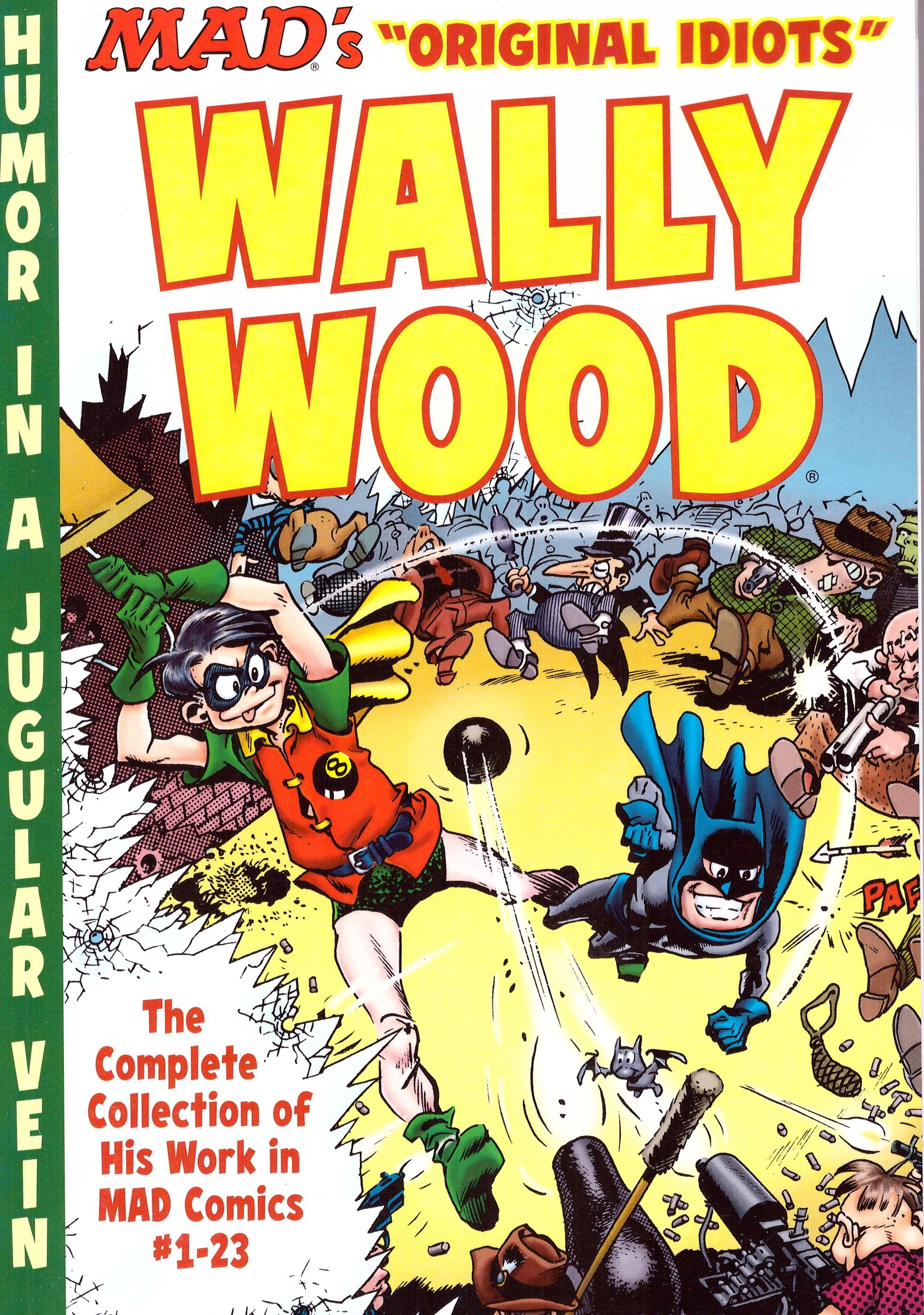 The MAD Art of Wally Wood: The Complete Collection of His Work from MAD Comics #1-23 • USA • 1st Edition - New York
