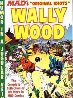 Go to The MAD Art of Wally Wood: The Complete Collection of His Work from MAD Comics #1-23 • USA • 1st Edition - New York
