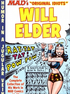 Go to The MAD Art of Will Elder: The Complete Collection of His Work from MAD Comics #1-23 • USA • 1st Edition - New York