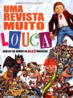 Go to Uma Revista Muito Louca. Análise do Humor Mad Magazine