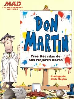 """Go to MAD Los mas grandes artistas """"Don Martin Tres décadas de sus mejores obras"""" • Mexico"""