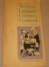 The Highly Unlikely Celebrity Cookbook (USA) Publication Date: 1964