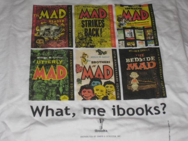 T-Shirt What, Me IBooks Promotional • USA