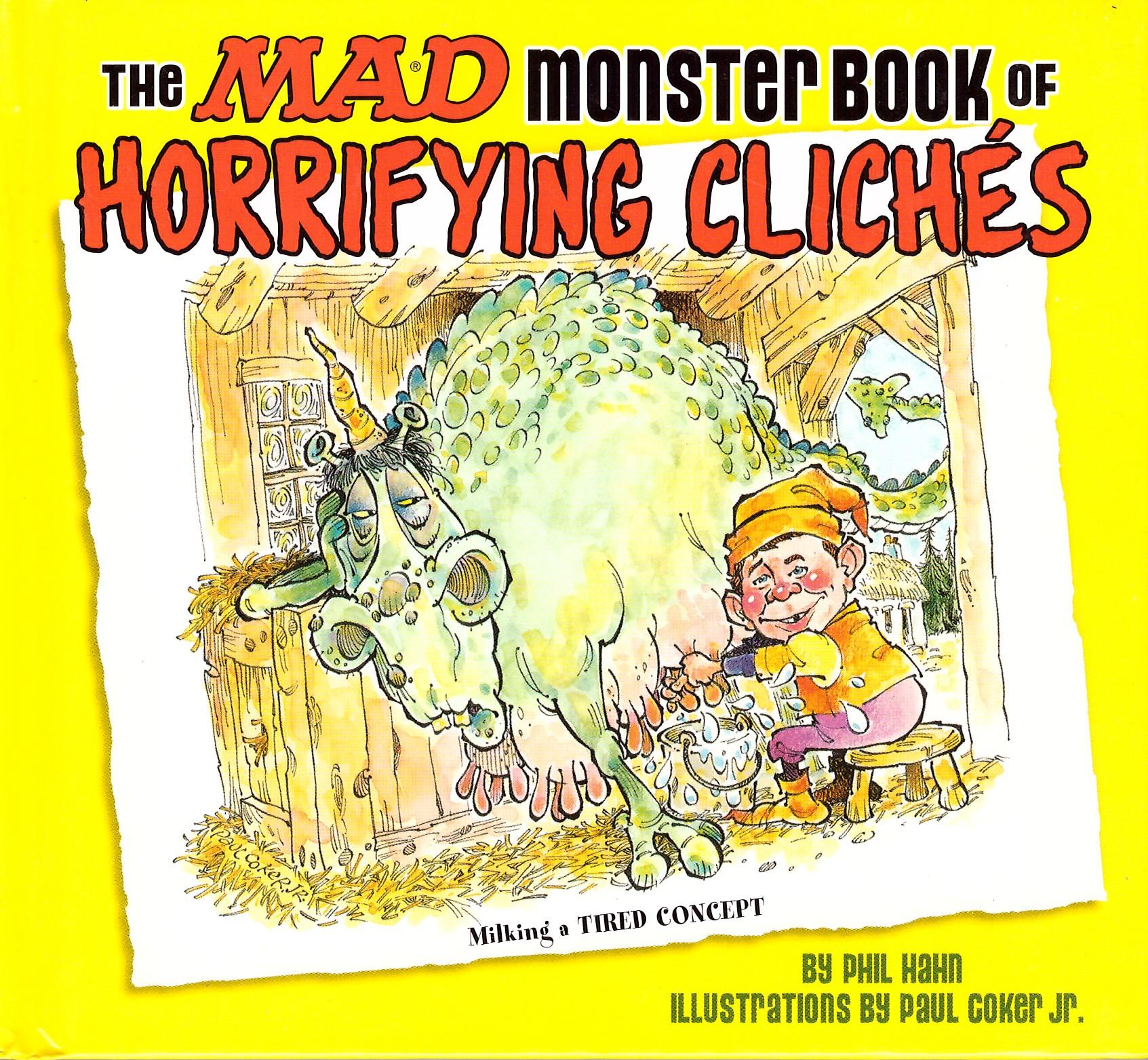 The Mad Monster Book of Horrifying Cliches • USA • 1st Edition - New York