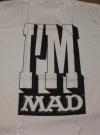 "Alfred E. Neuman T-Shirt UBI ""I'm MAD"" (USA) Manufactor: UBI Publication Date: 1994"