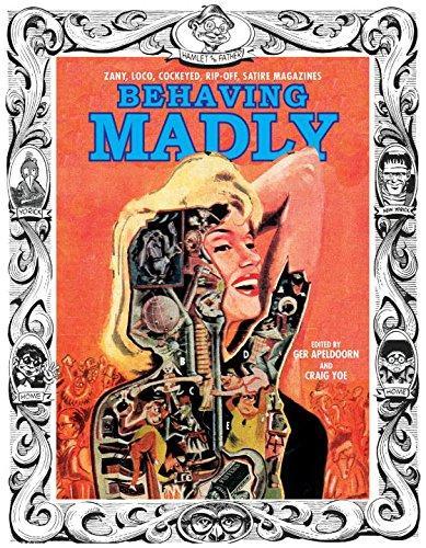 Behaving Madly: Zany, Loco, Cockeyed, Rip-off, Satire Magazines • USA
