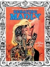 Thumbnail of Behaving Madly: Zany, Loco, Cockeyed, Rip-off, Satire Magazines