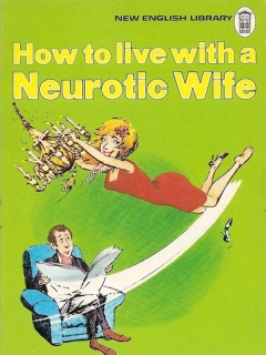 How To Live With A Neurotic Wife
