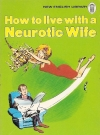 How To Live With A Neurotic Wife (USA) Publication Date: 1971
