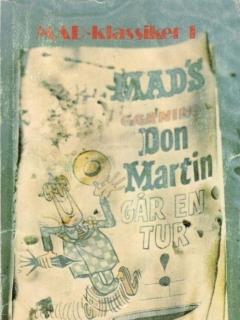 Go to MAD Klassiker: Mad's gærning Don Martin går en tur! #1 • Norway • 1st Edition - Williams