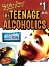 The Teenage Alcoholics #1 • USA Original price: $4.99 Publication Date: August 2004