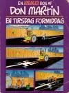 En MAD Bog Af Don Martin En Tirsdag Formiddag • Denmark Original price: Kr. 39.50 Publication Date: 1986