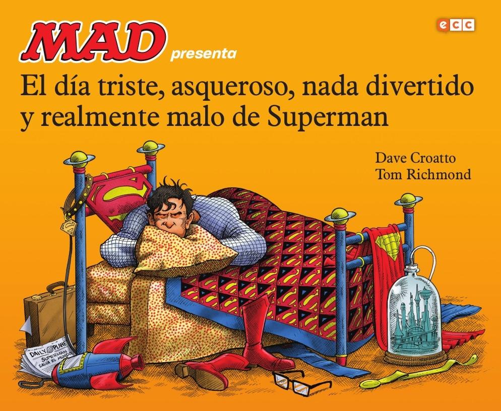 MAD presenta El día triste, asqueroso, nada divertido y realmente malo de Superman • Spain