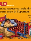 MAD presenta El día triste, asqueroso, nada divertido y realmente malo de Superman • Spain Original price: €9,95 Publication Date: 19th September 2018